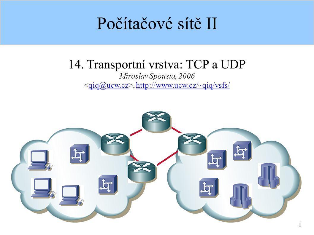 2 Transportní vrstva přítomná v ISO/OSI i TCP/IP odpovědná za rozšíření vlastností IP na ty, které požaduje vyšší vrstva (aplikační) – spojovanost – spolehlivost další možná přizpůsobení – řízení toku – bufferované vysílání a příjem – rozlišení mezi více adresáty v rámci uzlu – plně duplexní spojení – transparentní přenos libovolných dat pozorování: ne všechny aplikace vyžadují všechny tyto vlastnosti