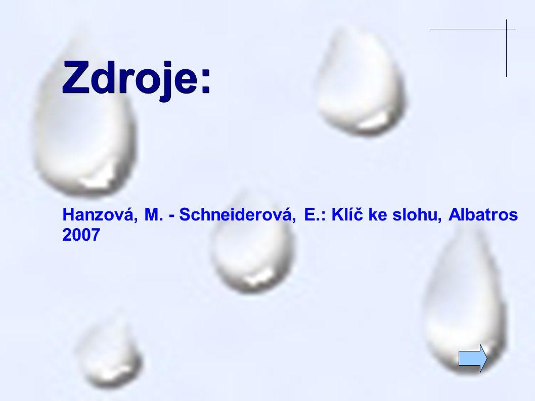 Zdroje: Hanzová, M. - Schneiderová, E.: Klíč ke slohu, Albatros 2007