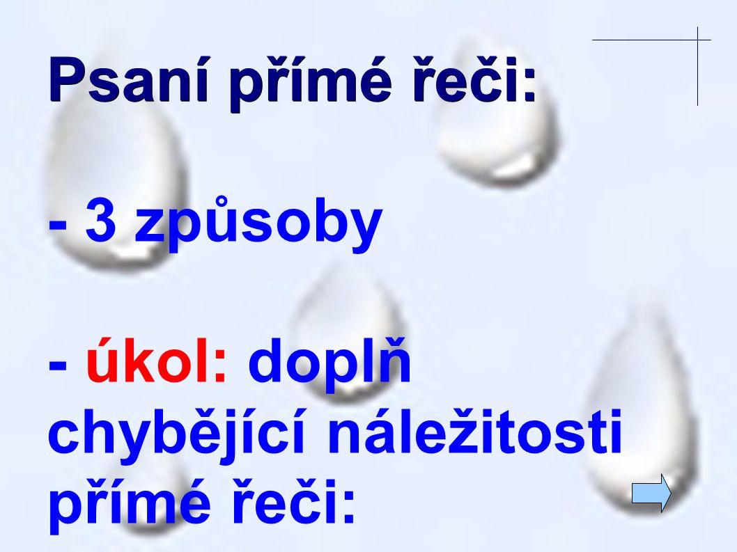 _ ykřikl _ozor, pes _koč, Honzo _akřičel _ěti _olala maminka _pojďte domů