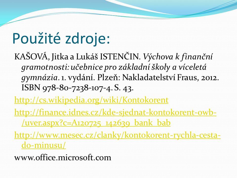 Použité zdroje: KAŠOVÁ, Jitka a Lukáš ISTENČIN.