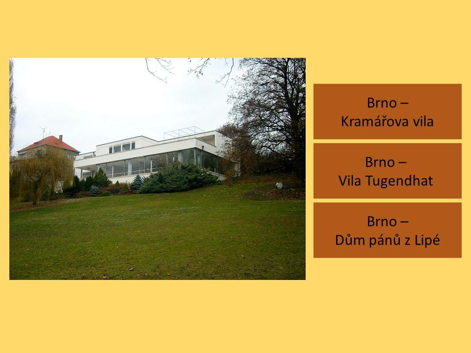 Brno – Kramářova vila Brno – Dům pánů z Lipé Brno – Vila Tugendhat