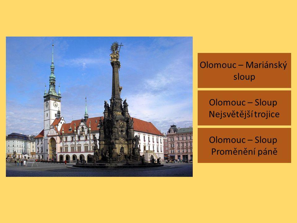 Olomouc – Mariánský sloup Olomouc – Sloup Proměnění páně Olomouc – Sloup Nejsvětější trojice