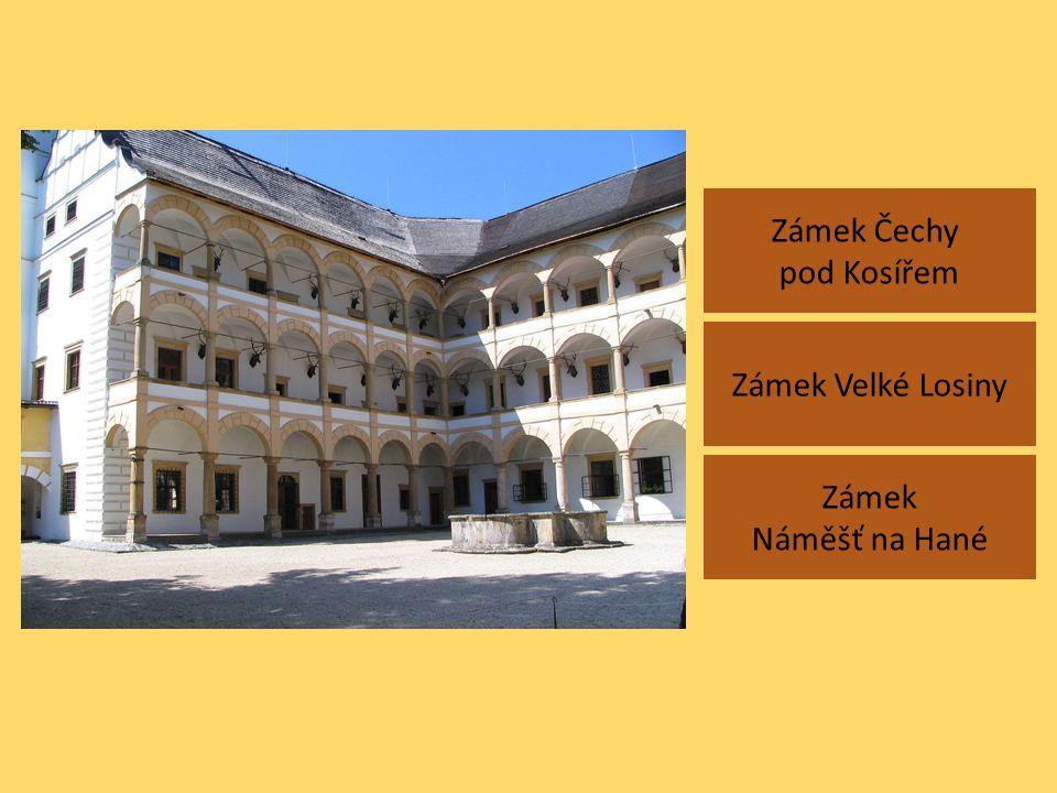 Zámek Čechy pod Kosířem Zámek Náměšť na Hané Zámek Velké Losiny