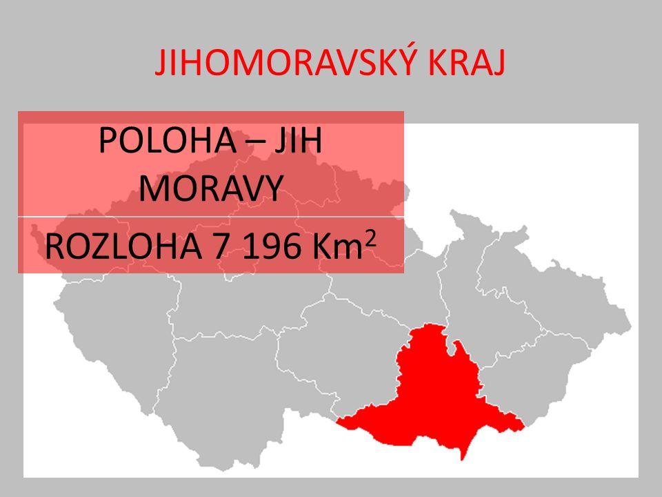 JIHOMORAVSKÝ KRAJ ROZLOHA 7 196 Km 2 POLOHA – JIH MORAVY
