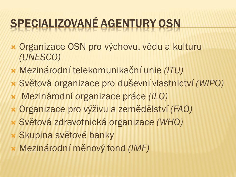  Organizace OSN pro výchovu, vědu a kulturu (UNESCO)  Mezinárodní telekomunikační unie (ITU)  Světová organizace pro duševní vlastnictví (WIPO)  M