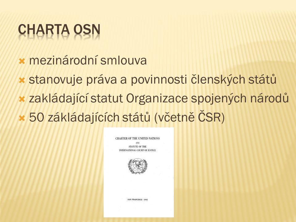  mezinárodní smlouva  stanovuje práva a povinnosti členských států  zakládající statut Organizace spojených národů  50 zákládajících států (včetně ČSR)