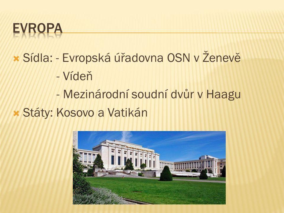  Sídla: - Evropská úřadovna OSN v Ženevě - Vídeň - Mezinárodní soudní dvůr v Haagu  Státy: Kosovo a Vatikán