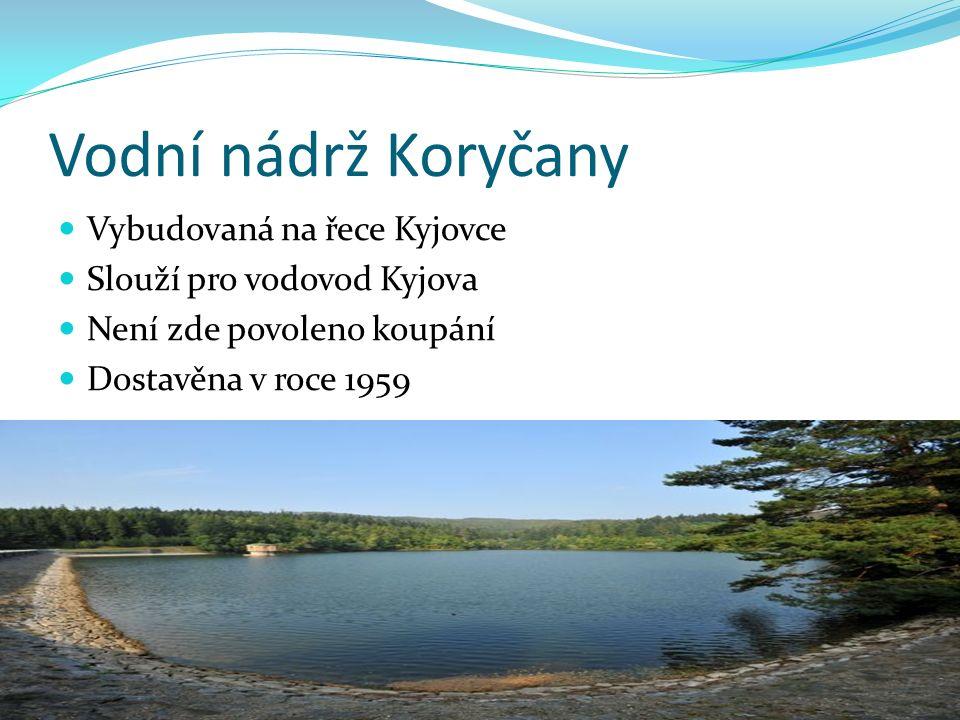 Vodní nádrž Koryčany Vybudovaná na řece Kyjovce Slouží pro vodovod Kyjova Není zde povoleno koupání Dostavěna v roce 1959