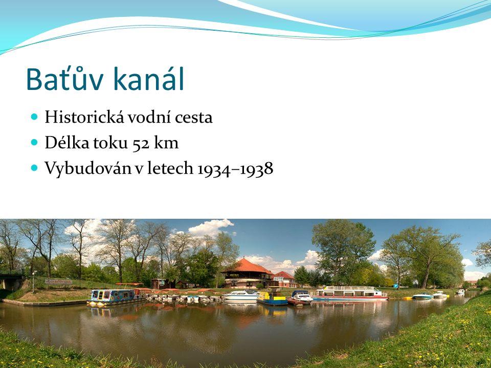 Baťův kanál Historická vodní cesta Délka toku 52 km Vybudován v letech 1934–1938
