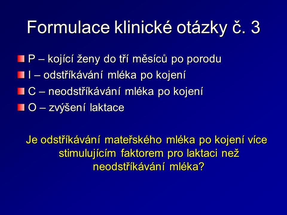 Formulace klinické otázky č.