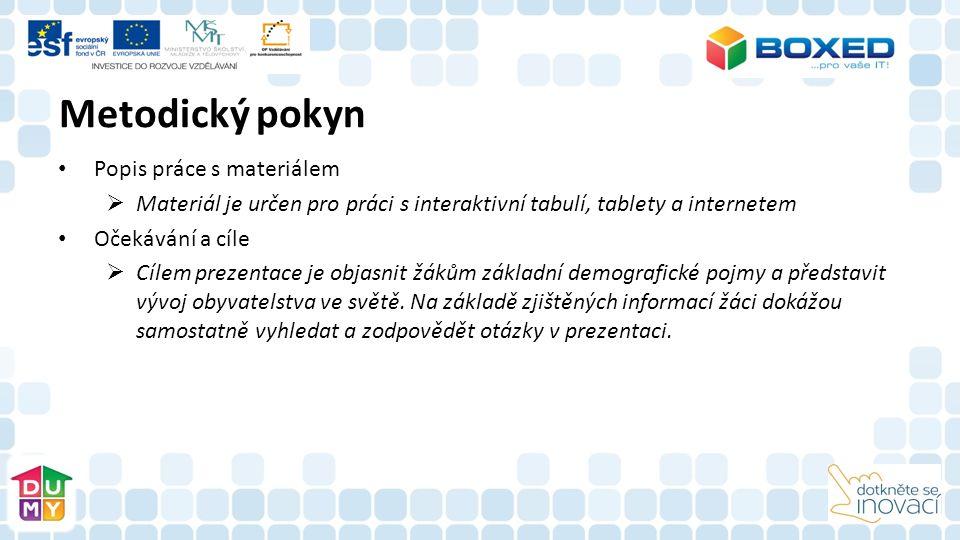 Metodický pokyn Popis práce s materiálem  Materiál je určen pro práci s interaktivní tabulí, tablety a internetem Očekávání a cíle  Cílem prezentace