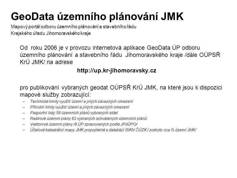 GeoData územního plánování JMK Mapový portál odboru územního plánování a stavebního řádu Krajského úřadu Jihomoravského kraje Od roku 2006 je v provoz