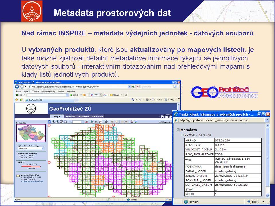 eSDI-NET+, workshop, 10.9.2008, Brno Nad rámec INSPIRE – metadata výdejních jednotek - datových souborů U vybraných produktů, které jsou aktualizovány po mapových listech, je také možné zjišťovat detailní metadatové informace týkající se jednotlivých datových souborů - interaktivním dotazováním nad přehledovými mapami s klady listů jednotlivých produktů.