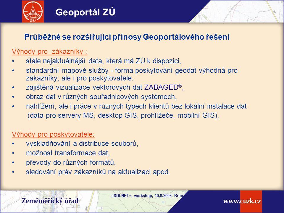 eSDI-NET+, workshop, 10.9.2008, Brno Geoportál je od začátku budován tak, že v současné době jsou vytvořeny předpoklady pro soulad se principy směrnice INSPIRE Geoportál a směrnice INSPIRE Základní principy směrnice INSPIRE: data by měla být sbírána a vytvářena jednou a spravována na takové úrovni, kde se tomu tak děje nejefektivněji mělo by být umožněno beze švů kombinovat prostorová data z různých zdrojů a sdílet je mezi mnoha uživateli a aplikacemi prostorová data by měla být vytvářena na jedné úrovni státní správy a sdílena jejími dalšími úrovněmi prostorová data potřebná k dobré správě by měla být dostupná za podmínek, které nebudou omezovat jejich rozsáhlé využití mělo by se usnadnit vyhledávání dostupných prostorových dat, vyhodnocení vhodnosti jejich využití pro daný účel a zpřístupnění informace za jakých podmínek je možné tato data využít.