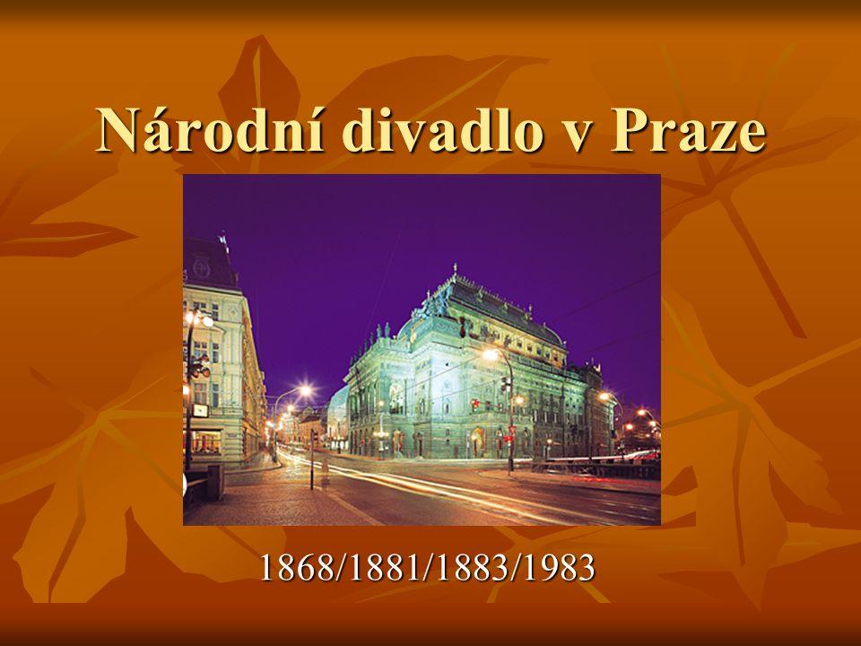 Národní divadlo v Praze 1868/1881/1883/1983