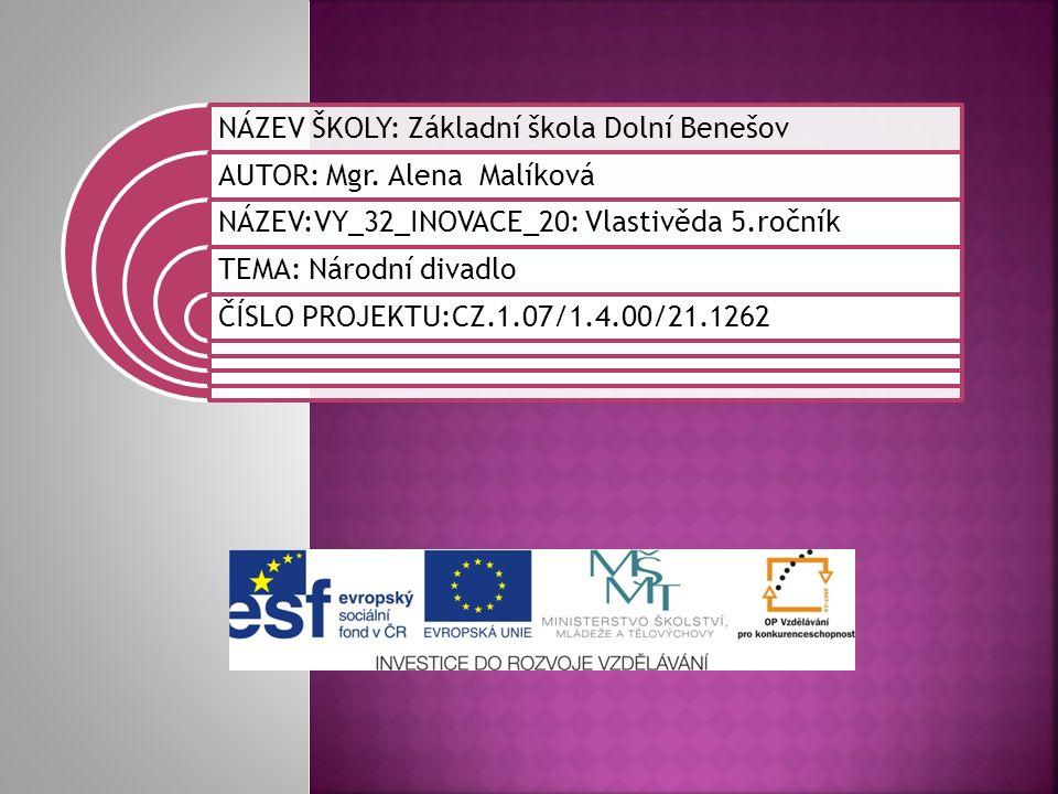 NÁZEV ŠKOLY: Základní škola Dolní Benešov AUTOR: Mgr.