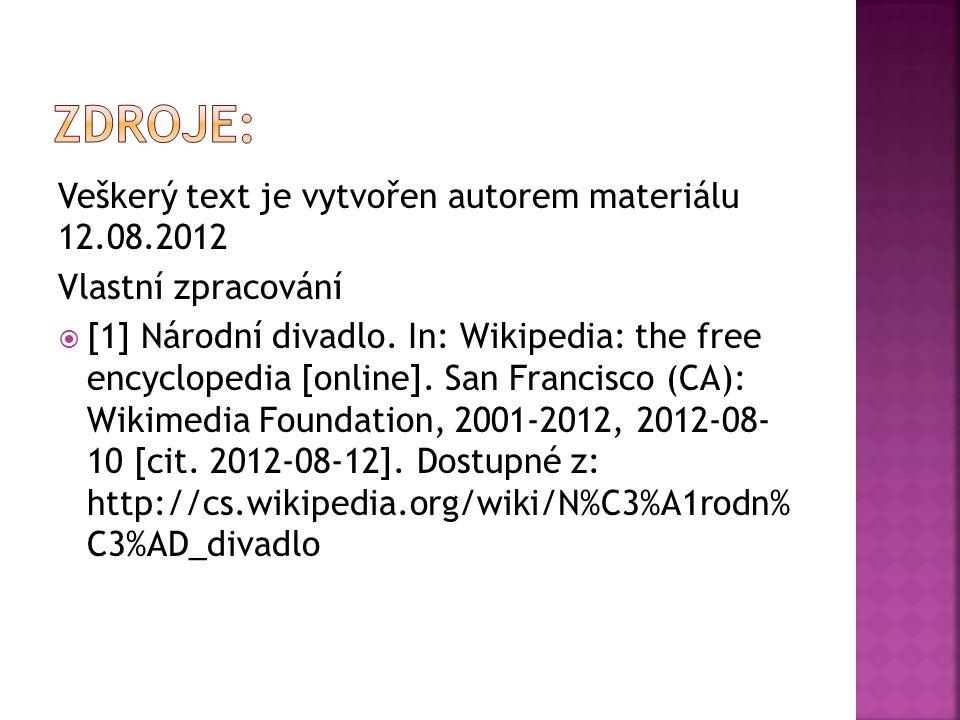 Veškerý text je vytvořen autorem materiálu 12.08.2012 Vlastní zpracování  [1] Národní divadlo.