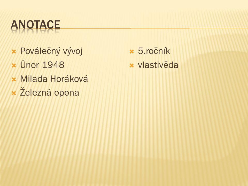  Poválečný vývoj  Únor 1948  Milada Horáková  Železná opona  5.ročník  vlastivěda