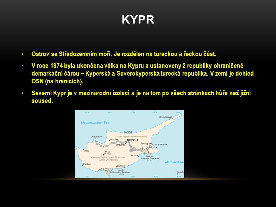 KYPR Ostrov se Středozemním moři. Je rozdělen na tureckou a řeckou část. V roce 1974 byla ukončena válka na Kypru a ustanoveny 2 republiky ohraničené
