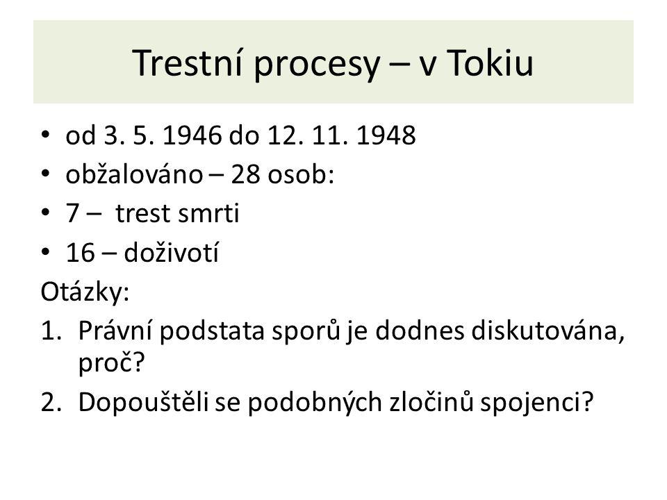 Trestní procesy – v Tokiu od 3. 5. 1946 do 12. 11.