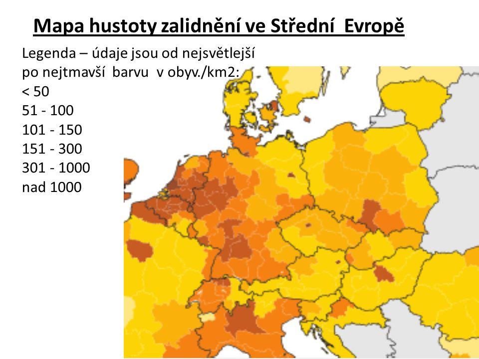 Mapa hustoty zalidnění ve Střední Evropě Legenda – údaje jsou od nejsvětlejší po nejtmavší barvu v obyv./km2: < 50 51 - 100 101 - 150 151 - 300 301 - 1000 nad 1000