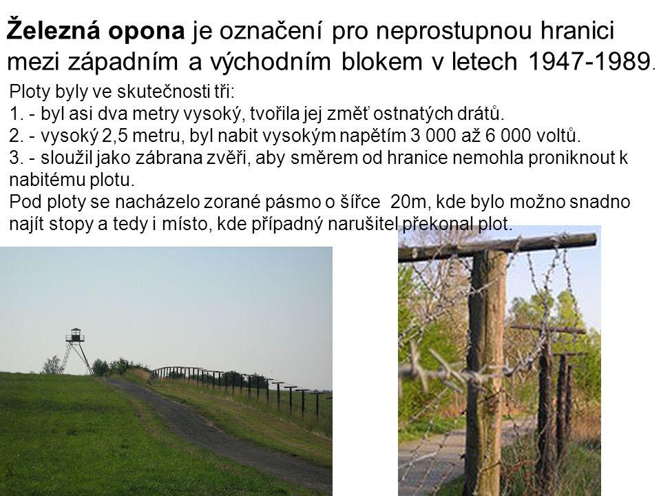 Železná opona je označení pro neprostupnou hranici mezi západním a východním blokem v letech 1947-1989.