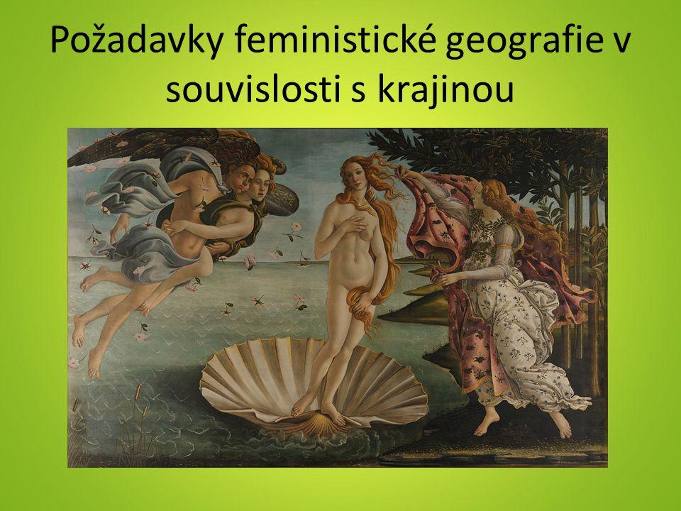 Požadavky feministické geografie v souvislosti s krajinou
