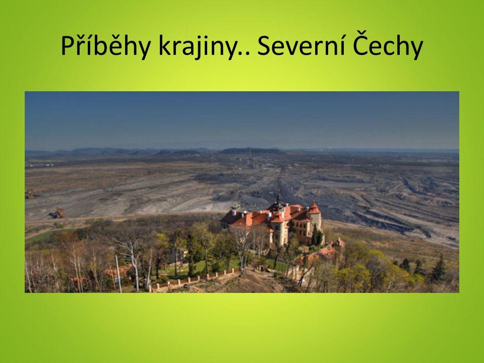 Příběhy krajiny.. Severní Čechy