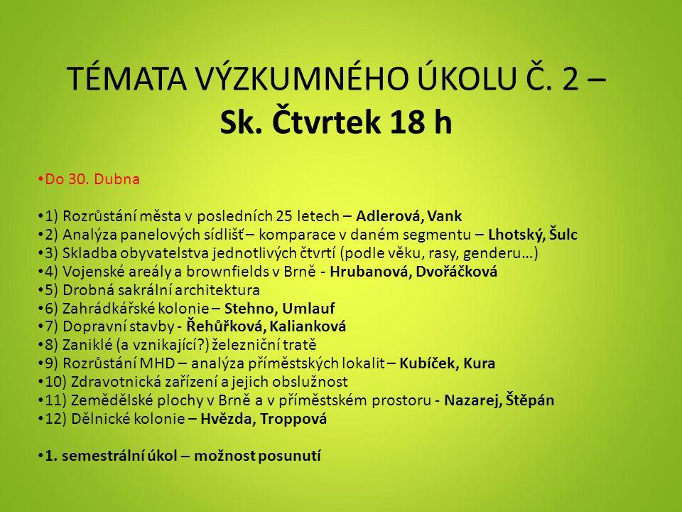 TÉMATA VÝZKUMNÉHO ÚKOLU Č. 2 – Sk. Čtvrtek 18 h Do 30.