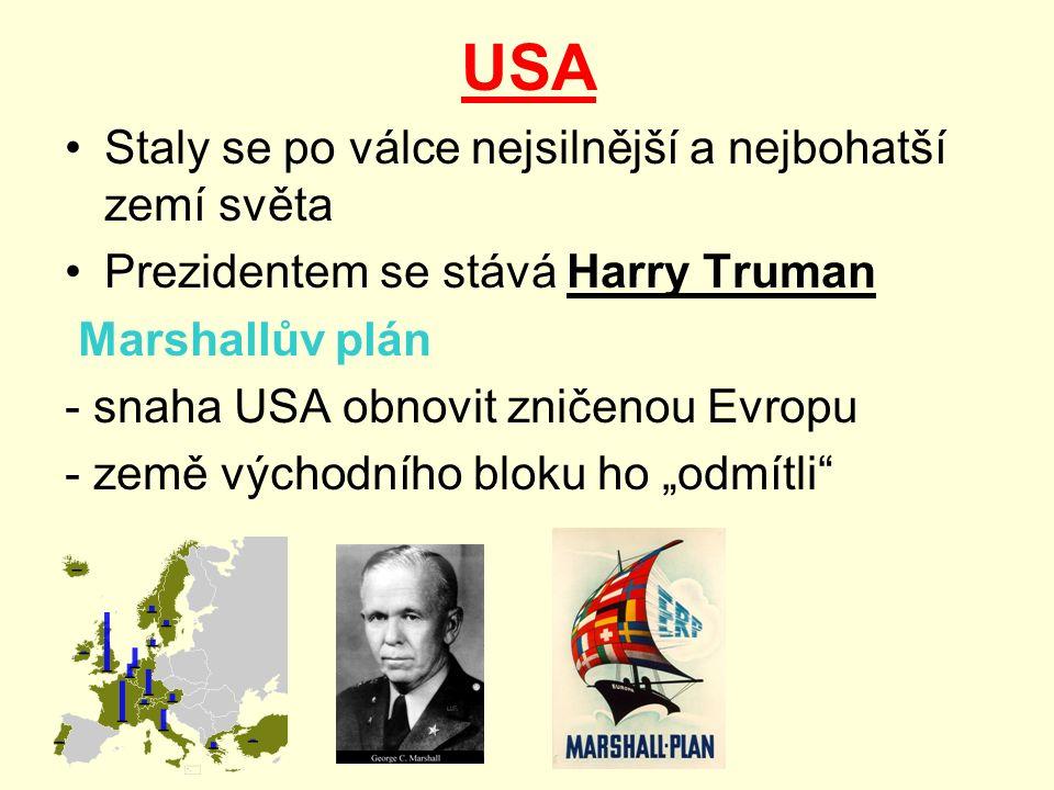 """USA Staly se po válce nejsilnější a nejbohatší zemí světa Prezidentem se stává Harry Truman Marshallův plán - snaha USA obnovit zničenou Evropu - země východního bloku ho """"odmítli"""