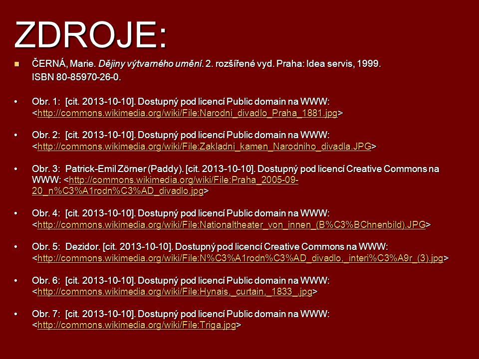 ZDROJE: ČERNÁ, Marie. Dějiny výtvarného umění. 2.
