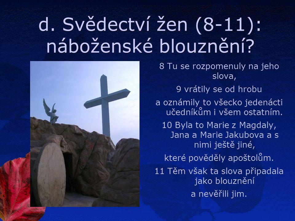 d. Svědectví žen (8-11): náboženské blouznění.