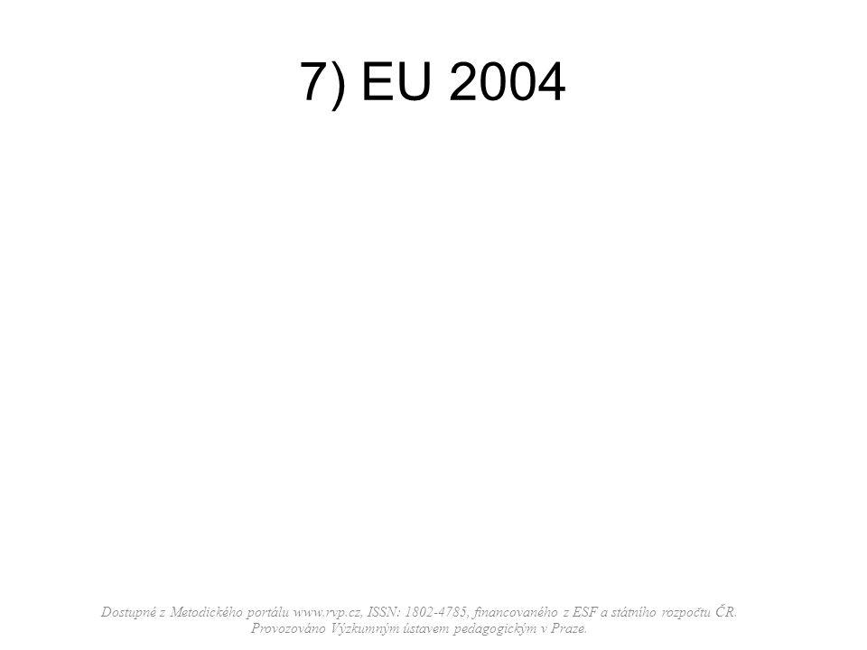 7) EU 2004 Dostupné z Metodického portálu www.rvp.cz, ISSN: 1802-4785, financovaného z ESF a státního rozpočtu ČR. Provozováno Výzkumným ústavem pedag