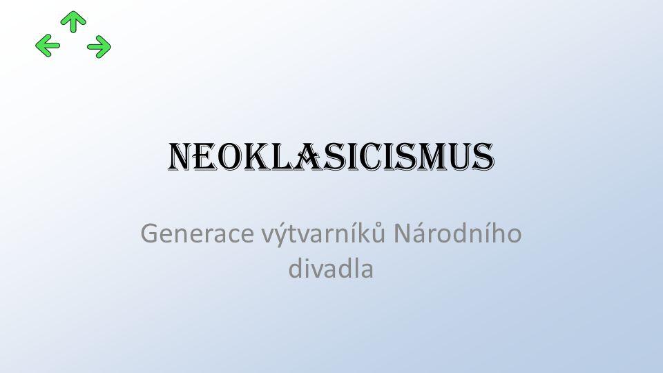 neoklasicismus Generace výtvarníků Národního divadla