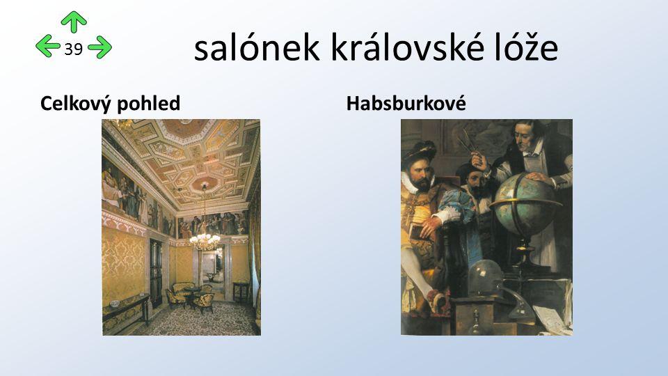 salónek královské lóže Celkový pohledHabsburkové 39