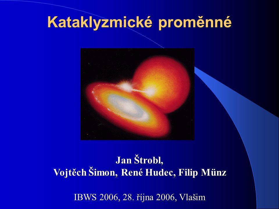 Kataklyzmické proměnné (CVs) ➢ CVs jsou interagující dvojhvězdy, kde primární složku tvoří bílý trpaslík.