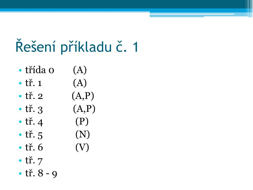 Řešení příkladu č.1 třída 0 (A) tř. 1 (A) tř. 2 (A,P) tř.