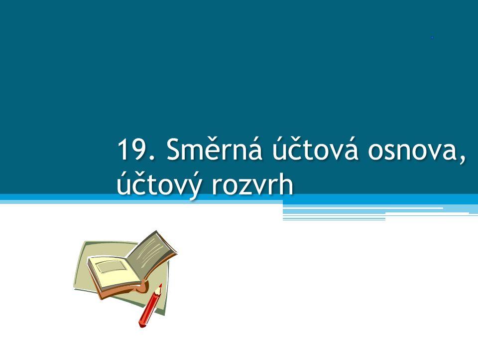 19. Směrná účtová osnova, účtový rozvrh