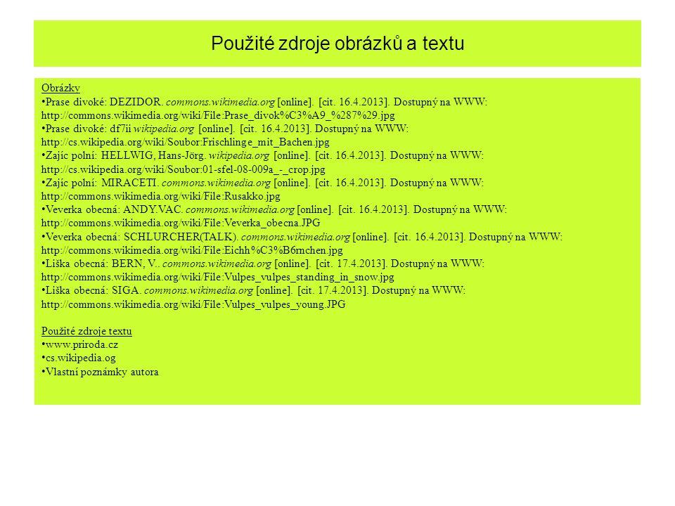 Použité zdroje obrázků a textu Obrázky Prase divoké: DEZIDOR.