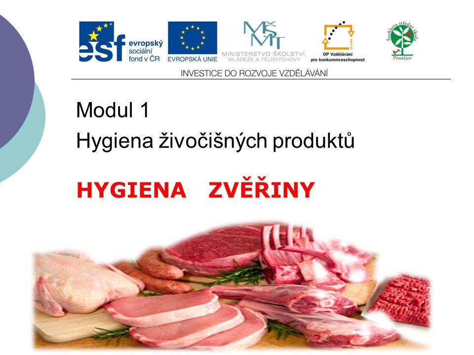 Modul 1 Hygiena živočišných produktů HYGIENA ZVĚŘINY