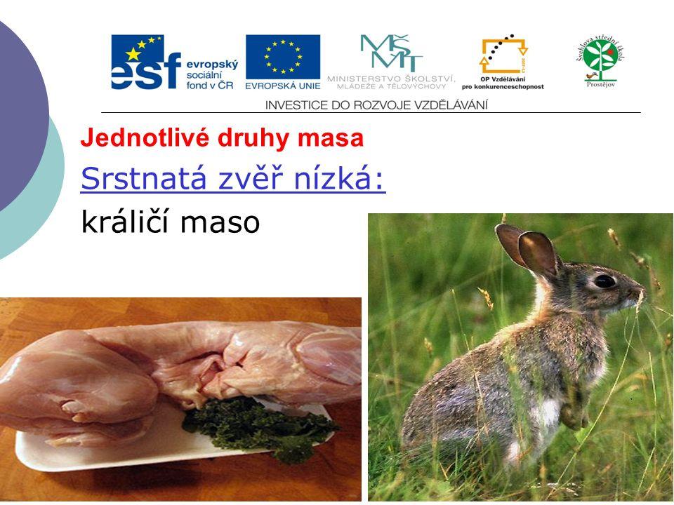 Jednotlivé druhy masa Srstnatá zvěř nízká: králičí maso
