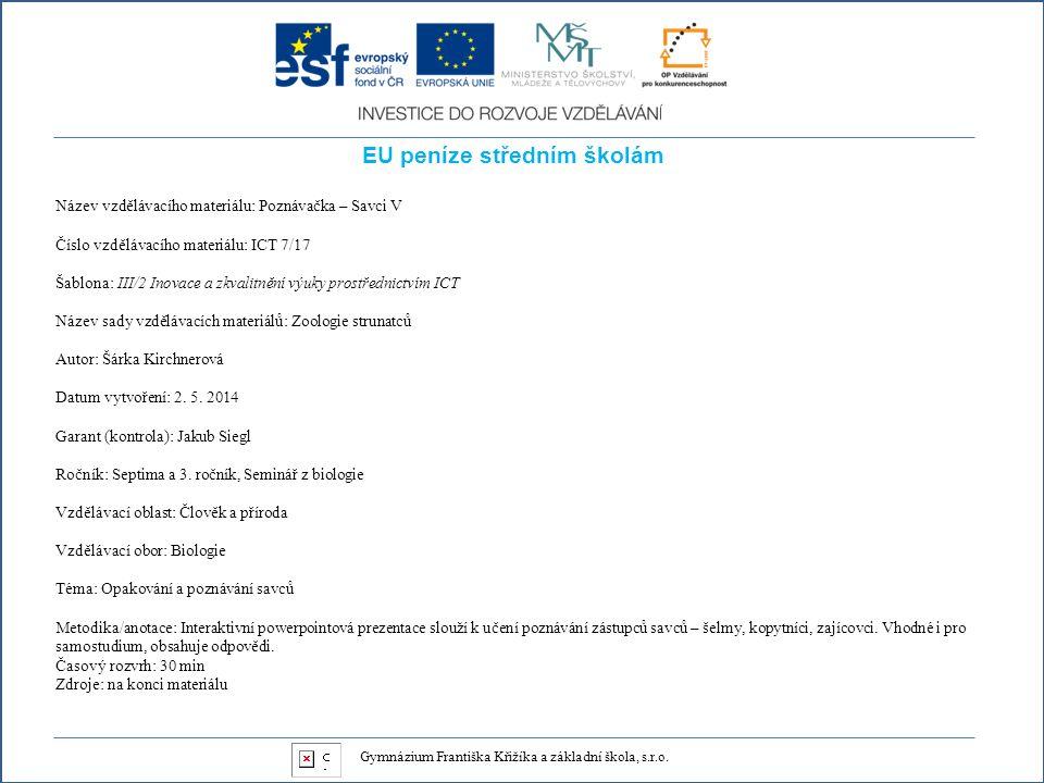 EU peníze středním školám Název vzdělávacího materiálu: Poznávačka – Savci V Číslo vzdělávacího materiálu: ICT 7/17 Šablona: III/2 Inovace a zkvalitně