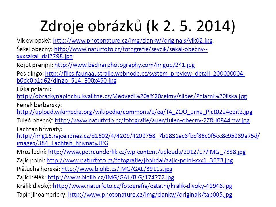 Zdroje obrázků (k 2. 5. 2014) Vlk evropský: http://www.photonature.cz/img/clanky//originals/vlk02.jpghttp://www.photonature.cz/img/clanky//originals/v