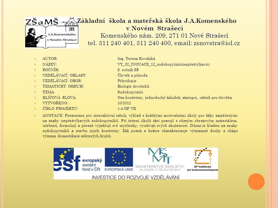  AUTOR: Ing. Tereza Kovalská  NÁZEV: VY_32_INOVACE_12_sudokopytníci(nepřežvýkavci)  ROČNÍK: 9.