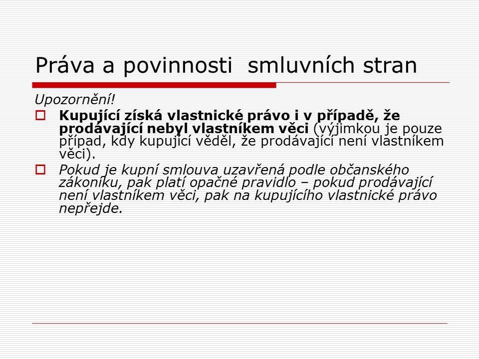 Práva a povinnosti smluvních stran Upozornění.