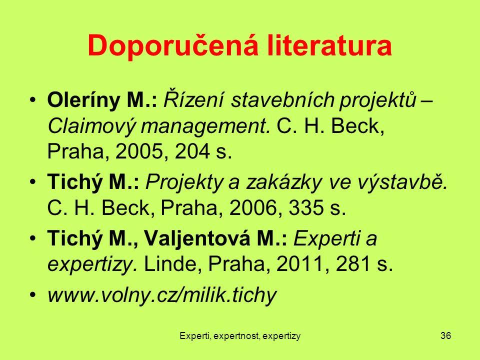 Doporučená literatura Oleríny M.: Řízení stavebních projektů – Claimový management.