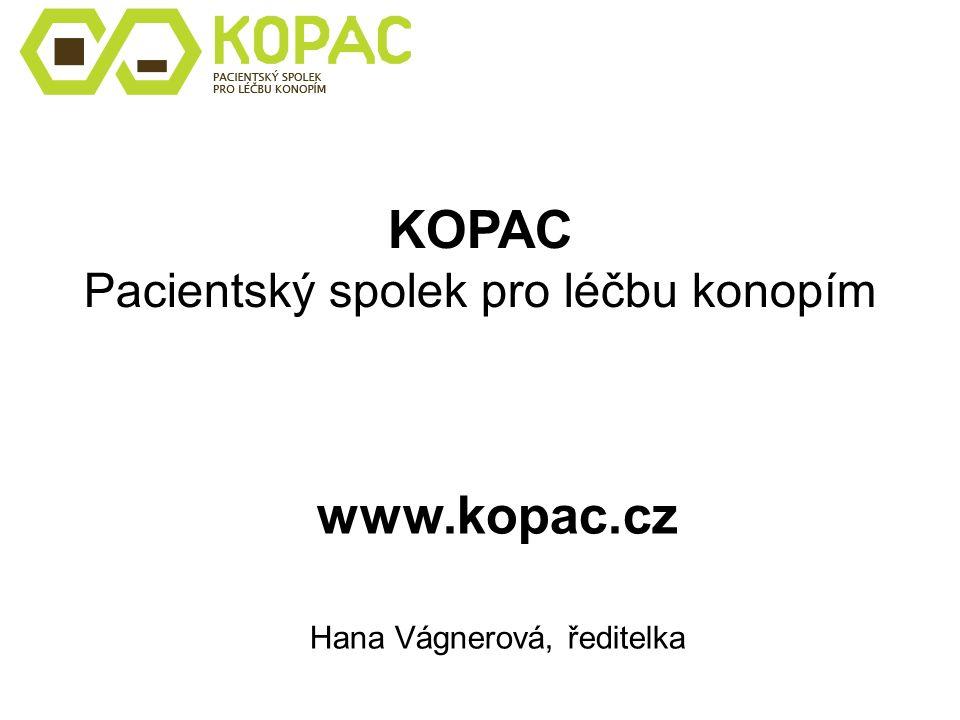 KOPAC Pacientský spolek pro léčbu konopím www.kopac.cz Hana Vágnerová, ředitelka