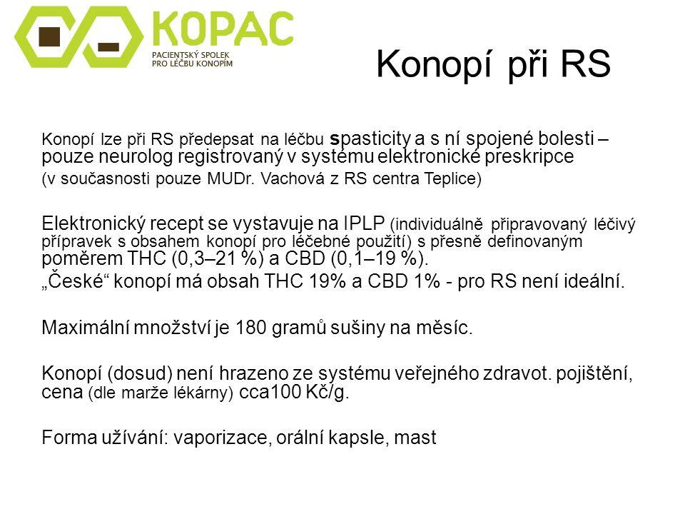 Konopí při RS Konopí lze při RS předepsat na léčbu spasticity a s ní spojené bolesti – pouze neurolog registrovaný v systému elektronické preskripce (
