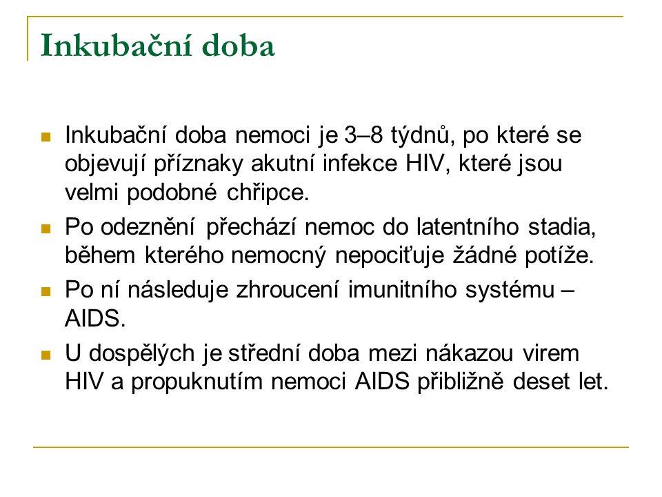 Inkubační doba Inkubační doba nemoci je 3–8 týdnů, po které se objevují příznaky akutní infekce HIV, které jsou velmi podobné chřipce.