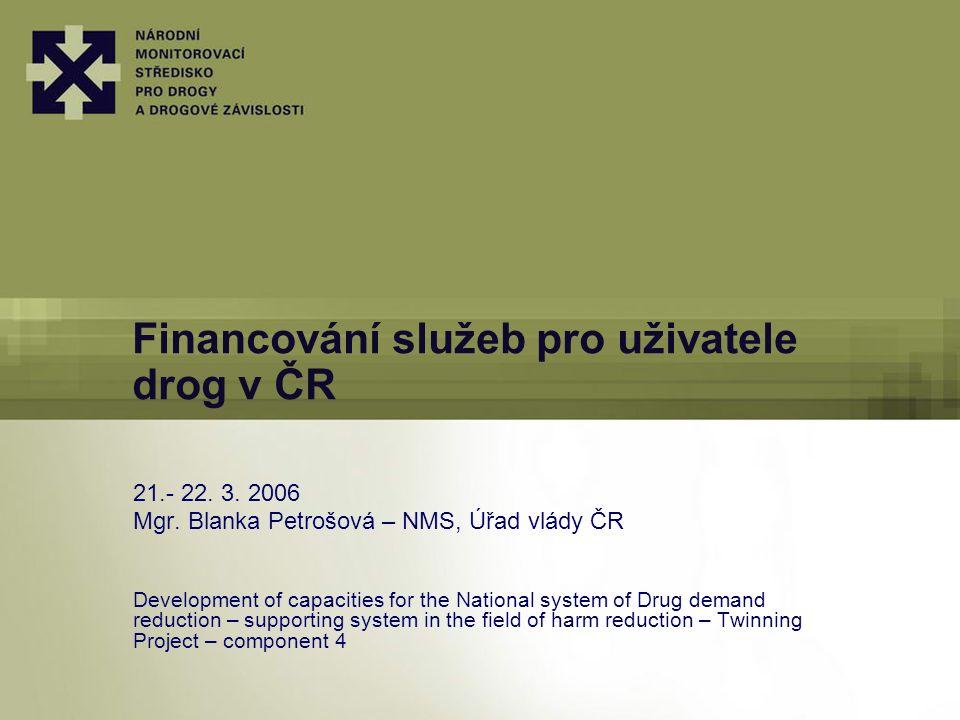 Financování služeb pro uživatele drog v ČR 21.- 22.